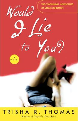 Click for more detail about Would I Lie to You? by Trisha R. Thomas