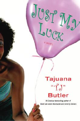 "Click for more detail about Just My Luck: A Novel by Tajuana ""TJ"" Butler"