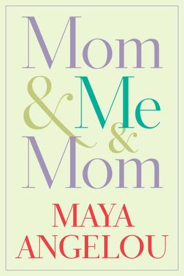 Book Cover Mom & Me & Mom by Maya Angelou