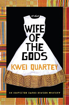 Click for more detail about Wife Of The Gods: A Novel by Kwei Quartey