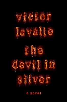 Book Cover The Devil In Silver: A Novel by Victor Lavalle