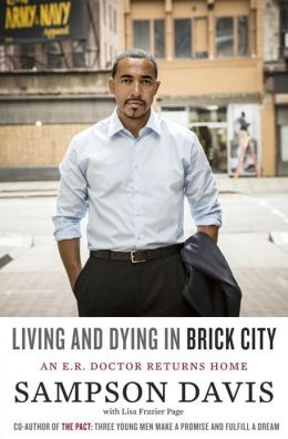 Photo of Go On Girl! Book Club Selection February 2014 – Selection Living and Dying in Brick City: An E.R. Doctor Returns Home  by Sampson Davi and Lisa Frazier Page