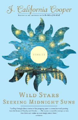 Book cover of Wild Stars Seeking Midnight Suns: Stories by J. California Cooper