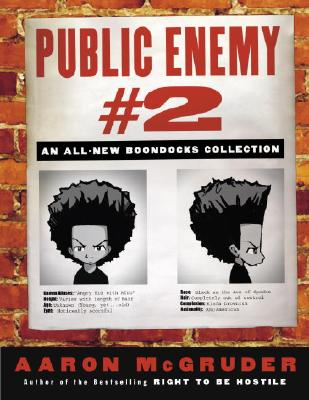 Click for more detail about Public Enemy #2: An All-New Boondocks Collection by Aaron McGruder