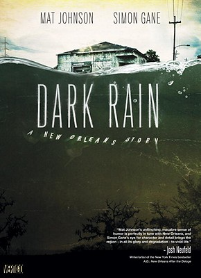 Click for more detail about Dark Rain: A New Orleans Story by Mat Johnson