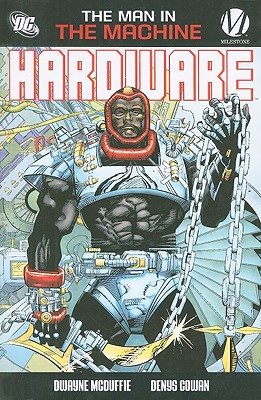 Click for more detail about Hardware: The Man in the Machine by Dwayne McDuffie