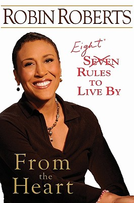 Click for more detail about From the Heart: Eight Rules to Live By by Robin Roberts