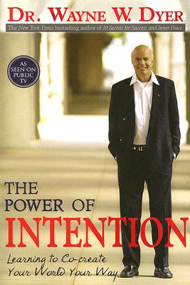 Click for more detail about The Power Of Intention by Wayne W. Dyer