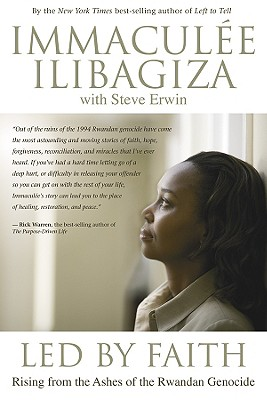 Click for more detail about Led by Faith: Rising from the Ashes of the Rwandan Genocide (Left to Tell) by Immaculée Ilibagiza