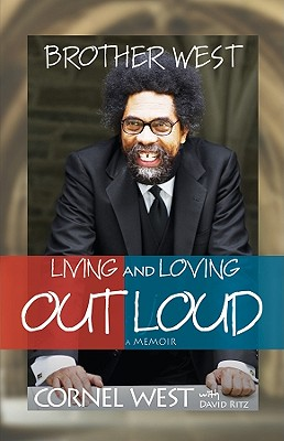 Click for a larger image of Brother West: Living And Loving Out Loud, A Memoir