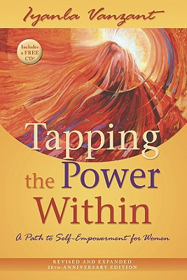 Click for more detail about Tapping the Power Within: A Path to Self-Empowerment for Women: 20th Anniverary Edition by Iyanla Vanzant