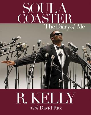 Click for more detail about Soulacoaster: The Diary Of Me by R. Kelly and David Ritz