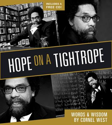 Click for more detail about Hope On A Tightrope: Words And Wisdom by Cornel West