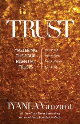 Click for more detail about Trust: Mastering the 4 Essential Trusts by Iyanla Vanzant