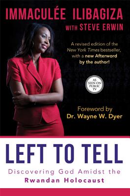 Click for more detail about Left to Tell: Discovering God Amidst the Rwandan Holocaust by Immaculée Ilibagiza