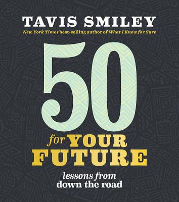 Click for more detail about 50 for Your Future: Lessons from Down the Road by Tavis Smiley