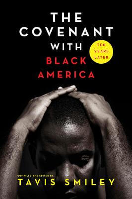 Click for more detail about The Covenant with Black America - Ten Years Later by Tavis Smiley