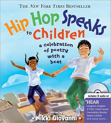 Click for a larger image of Hip Hop Speaks To Children: A Celebration Of Poetry With A Beat (A Poetry Speaks Experience)