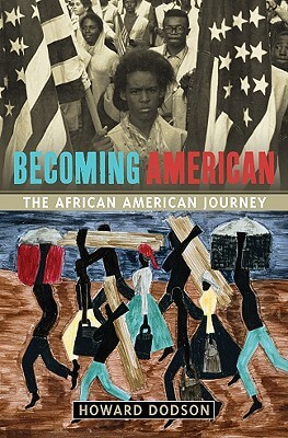 Book Cover Becoming American: The African-American Journey by Howard Dodson