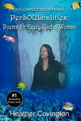 Click for more detail about PerSOULnalities: Poems for Every Kind of Woman: The Complete Trilogy Series by Heather Covington