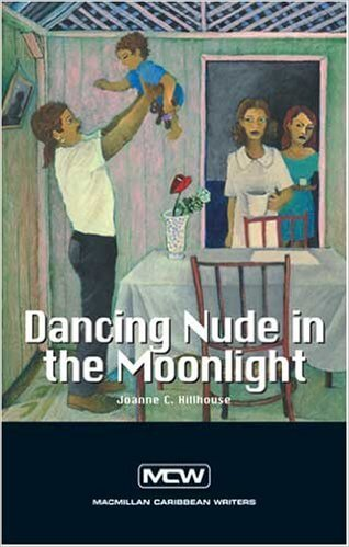Click for more detail about Dancing Nude In The Moonlight (Macmillan Caribbean Writers) by Joanne C. Hillhouse