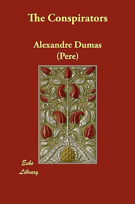 Click for more detail about The Conspirators by Alexandre Dumas