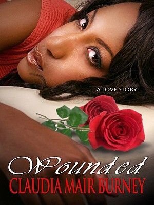 Click for more detail about Wounded: A Love Story (Thorndike African-American) by Claudia Mair Burney