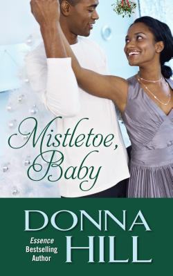 Click for more detail about Mistletoe Baby (Thorndike Press Large Print African American Series) by Donna Hill