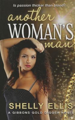 Click for more detail about Another Womans Man (A Gibbons Gold Digger Novel) by Shelly Ellis