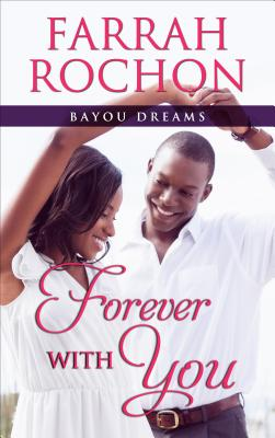 Click for more detail about Forever with You by Farrah Rochon