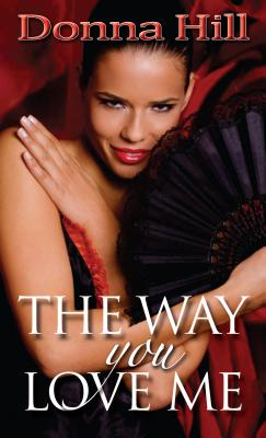 Click for more detail about The Way You Love Me (Lawsons of Louisiana) by Donna Hill