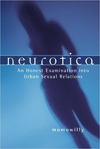 Click for more detail about Neurotica: An Honest Examination Into Urban sexual Relations by momowilly
