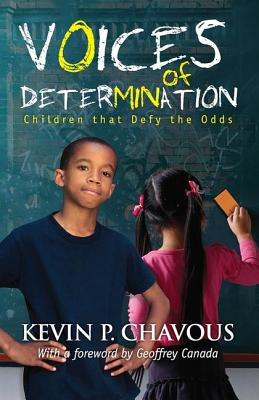 Click for more detail about Voices of Determination: Children That Defy the Odds by Kevin P. Chavous