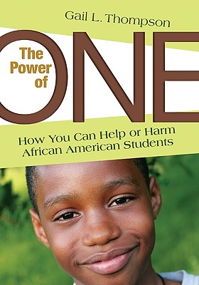 Click for more detail about The Power of One: How You Can Help or Harm African American Students by Gail L. Thompson