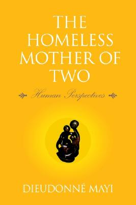 Click for more detail about The Homeless Mother of Two by Dieudonne Mayi