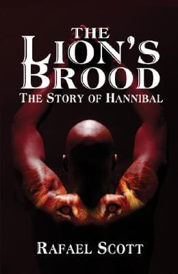 Click for more detail about The Lion's Brood: The Story of Hannibal by Rafael Scott