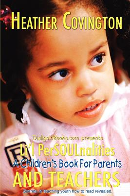 Click for a larger image of Li'l PerSOULnalities: A Children's Book For Parents and Teachers
