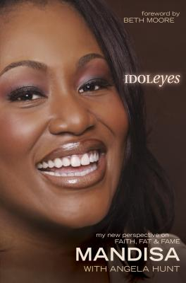 Click for more detail about Idoleyes: My New Perspective on Faith, Fat & Fame by Mandisa Hundley
