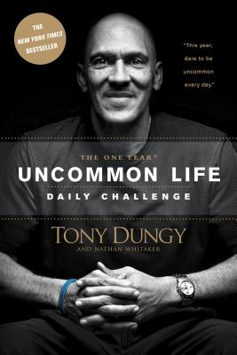 Click for more detail about The One Year Uncommon Life Daily Challenge by Tony Dungy