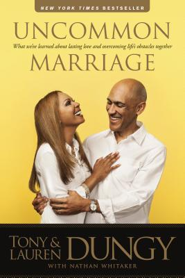 Click for more detail about Uncommon Marriage: What We've Learned about Lasting Love and Overcoming Life's Obstacles Together by Tony Dungy