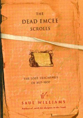 Click for a larger image of The Dead Emcee Scrolls: The Lost Teachings of Hip-Hop