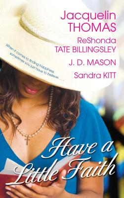 Book Cover Have a Little Faith by ReShonda Tate Billingsley, Jacquelin Thomas, J.D. Mason, and Sandra Kitt