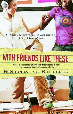 Click for more detail about With Friends Like These (Good Girlz) by ReShonda Tate Billingsley
