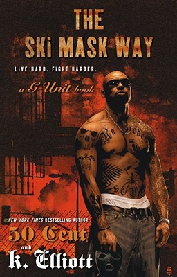 Click for more detail about The Ski Mask Way (G Unit) by K. Elliott
