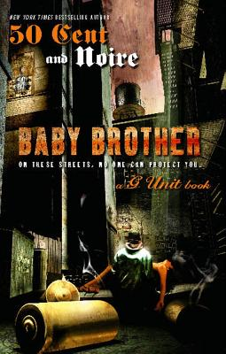 Click for more detail about Baby Brother by Noire and 50 Cent