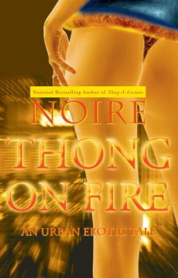 Click for more detail about Thong on Fire: An Urban Erotic Tale by Noire