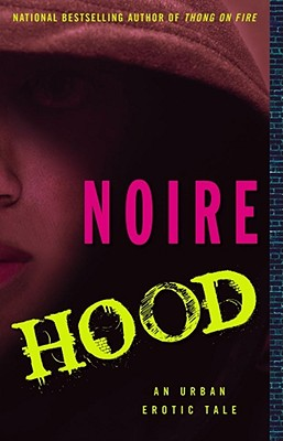 Click for more detail about Hood: An Urban Erotic Tale by Noire