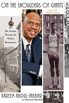 Click for more detail about On The Shoulders Of Giants: My Journey Through The Harlem Renaissance by Kareem Abdul-Jabbar