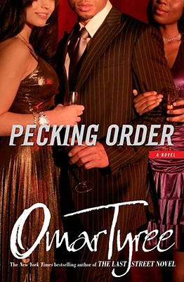 Click for more detail about Pecking Order: A Novel by Omar Tyree