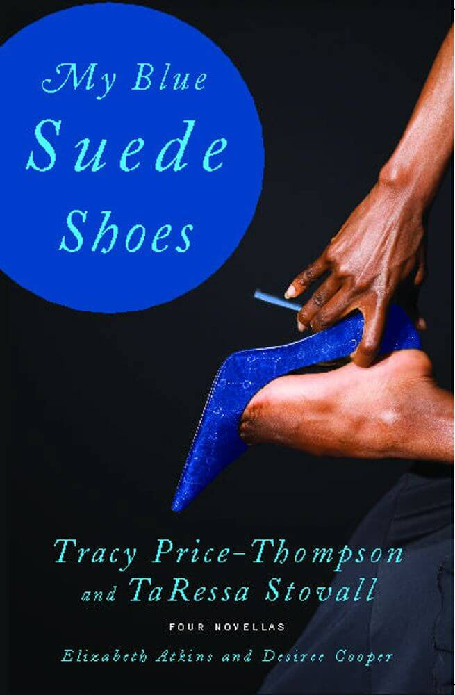 Click for more detail about My Blue Suede Shoes: Four Novellas by Tracy Price-Thompson and TaRessa Stovall, with Elizabeth Atkins and Desiree Cooper